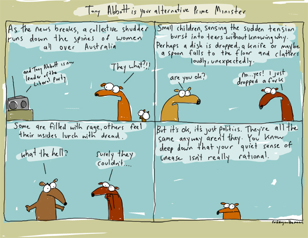 Tony Abbott is your alternative PrimeMinister