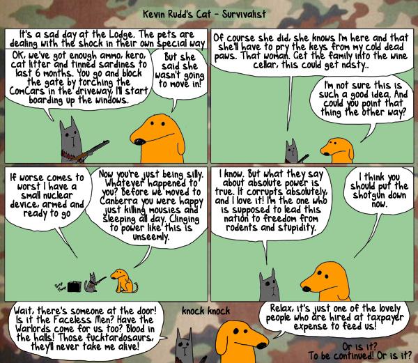 Kevin Rudd's Cat:Survivalist