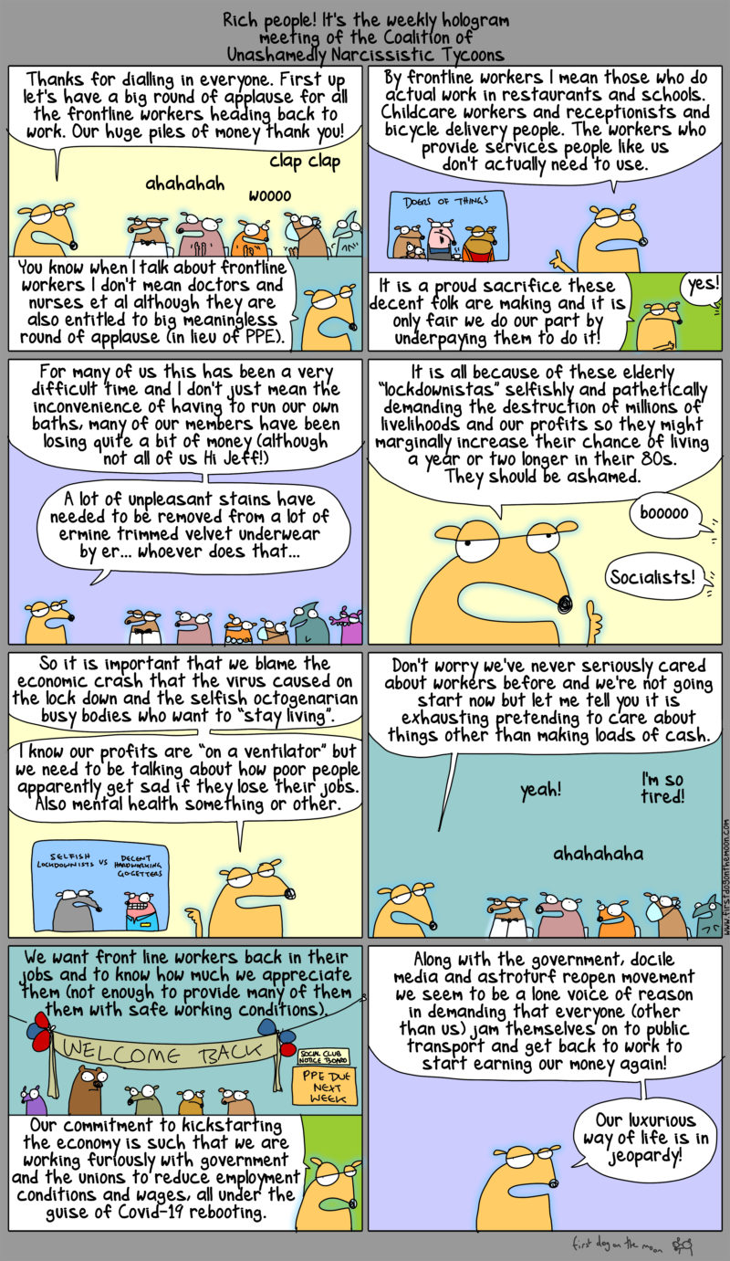 it's the weekly meeting of the Coalition of Unashamedly Narcissistic Tycoons